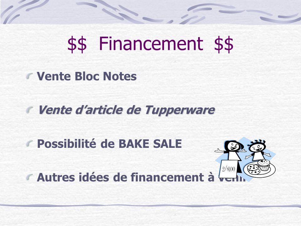 $$ Financement $$ Vente Bloc Notes Vente darticle de Tupperware Possibilité de BAKE SALE Autres idées de financement à venir