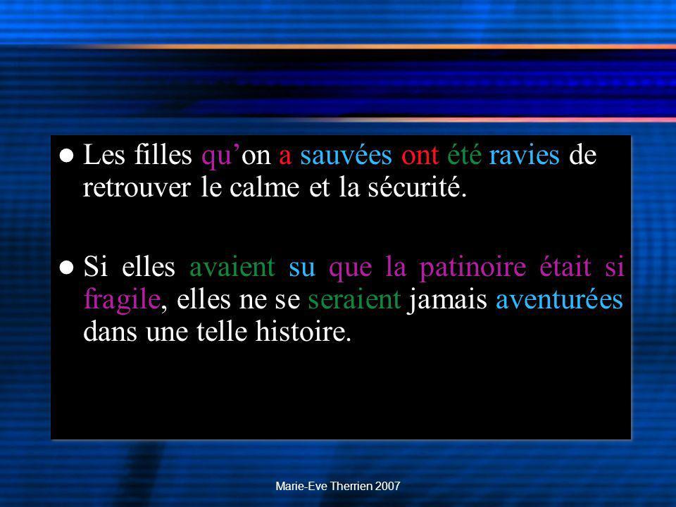 Marie-Eve Therrien 2007 Les filles quon a sauvées ont été ravies de retrouver le calme et la sécurité.