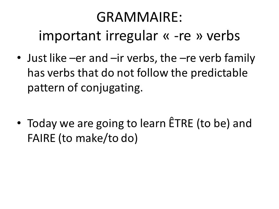 Être (to be) REAL QUICKLY: Try to tell a partner what you or a person you know well are like without saying the words (am/is/are) Kind of difficult, isnt it.