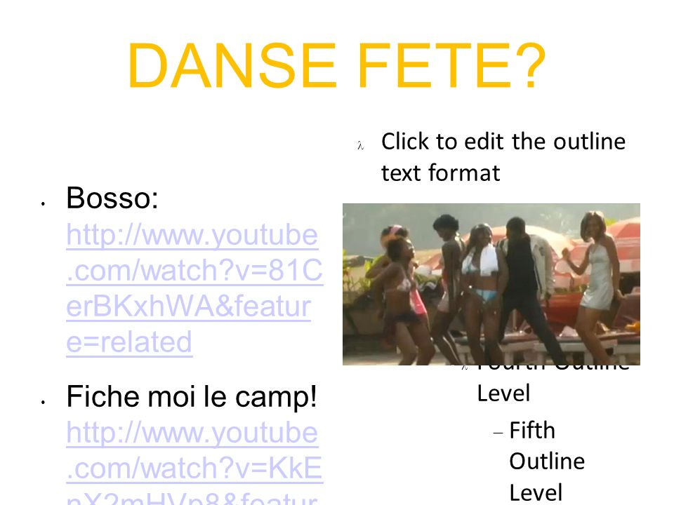 Click to edit the outline text format Second Outline Level Third Outline Level Fourth Outline Level Fifth Outline Level Sixth Outline Level Seventh Outline Level Eighth Outline Level Ninth Outline LevelClick to edit Master text styles – Second level Third level – Fourth level » Fifth level DANSE FETE.