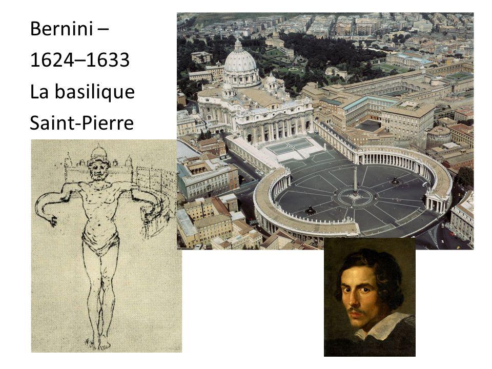 Bernini – 1624–1633 La basilique Saint-Pierre