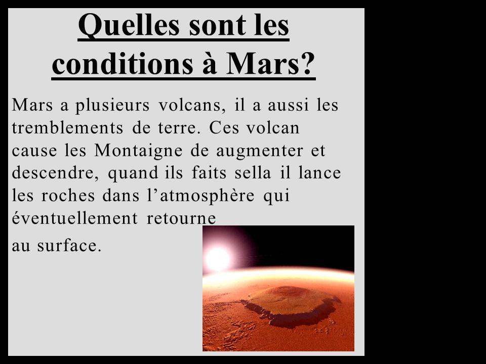 Mars a plusieurs volcans, il a aussi les tremblements de terre. Ces volcan cause les Montaigne de augmenter et descendre, quand ils faits sella il lan
