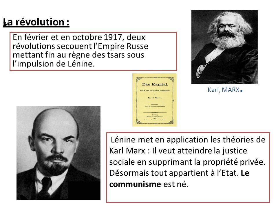 La révolution : 24 En février et en octobre 1917, deux révolutions secouent lEmpire Russe mettant fin au règne des tsars sous limpulsion de Lénine. Lé