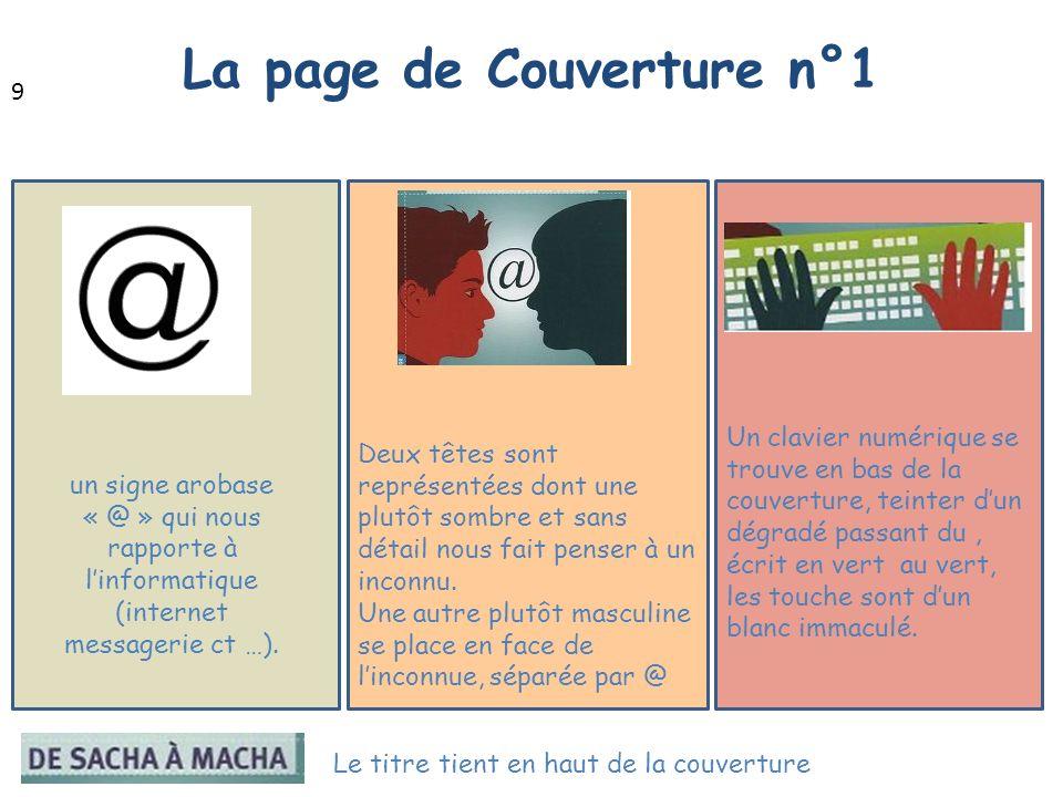 La page de Couverture n°1 9 un signe arobase « @ » qui nous rapporte à linformatique (internet messagerie ct …). Un clavier numérique se trouve en bas