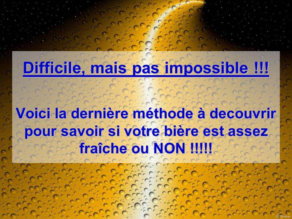 Difficile, mais pas impossible !!! Voici la dernière méthode à decouvrir pour savoir si votre bière est assez fraîche ou NON !!!!!
