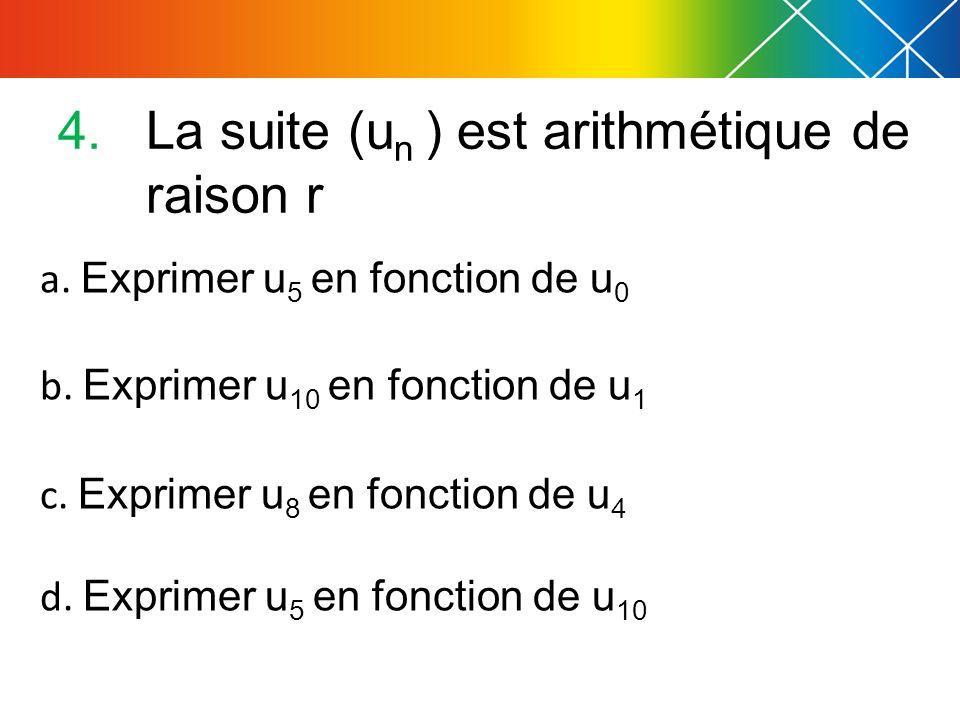 a.Exprimer u 5 en fonction de u 0 b. Exprimer u 10 en fonction de u 1 c.