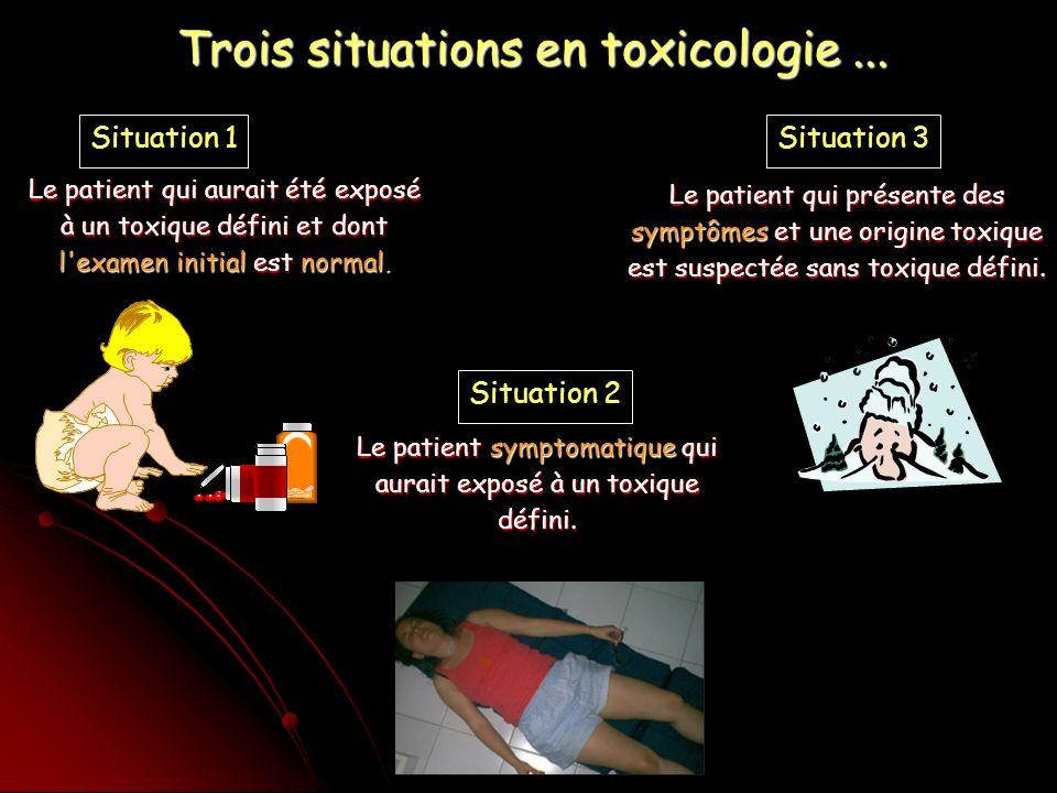 Le patient qui aurait été exposé à un toxique défini et dont l examen initial est normal.