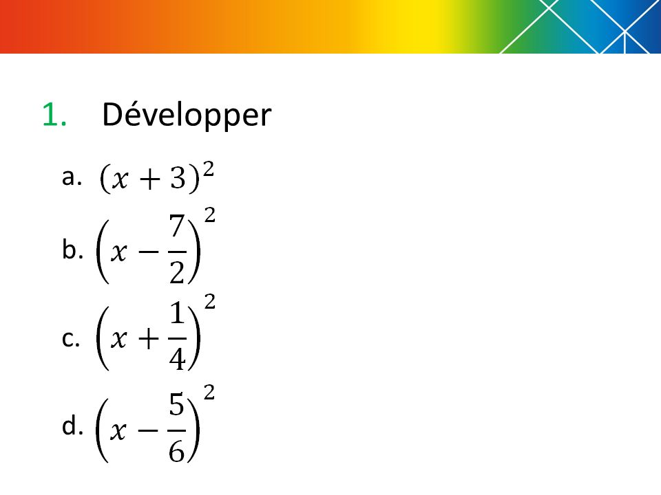 1.Développer a. b. c. d.