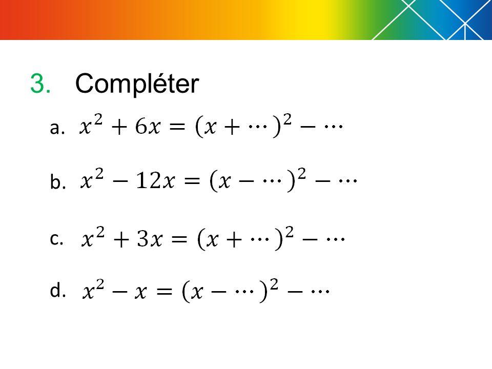 3.Compléter a. b. c. d.
