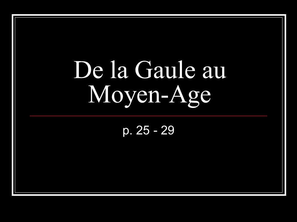 De la Gaule au Moyen-Age p. 25 - 29