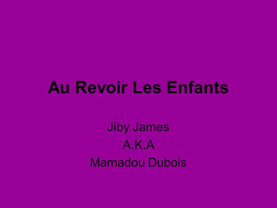 Au Revoir Les Enfants Jiby James A.K.A Mamadou Dubois