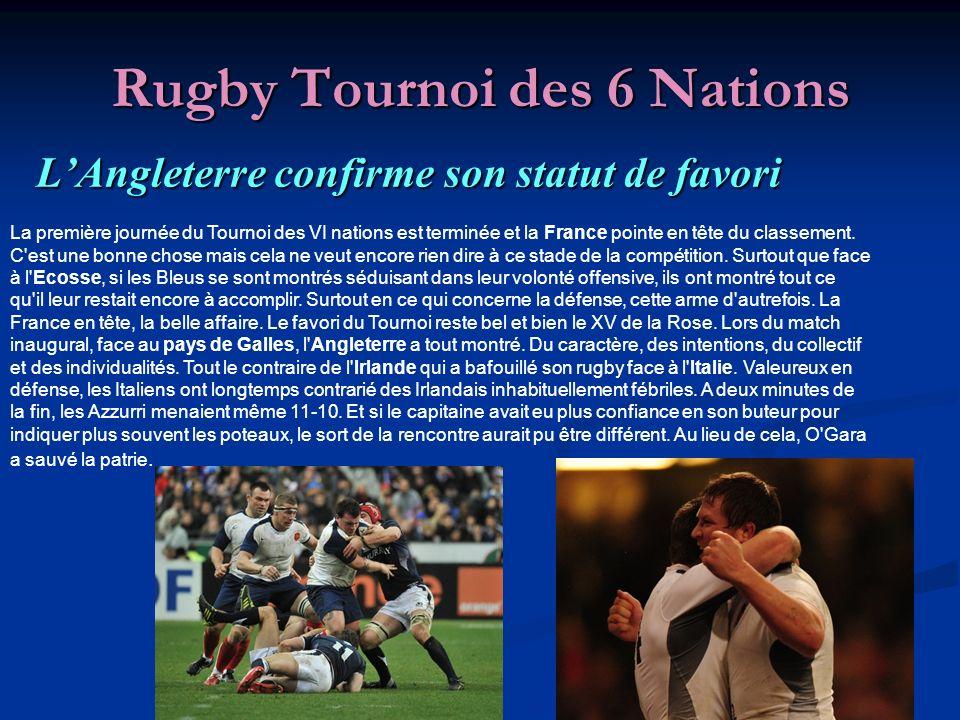 Rugby Tournoi des 6 Nations LAngleterre confirme son statut de favori La première journée du Tournoi des VI nations est terminée et la France pointe en tête du classement.