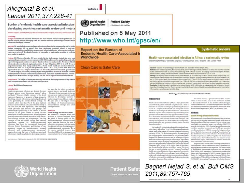Allegranzi B et al. Lancet 2011;377:228-41 Published on 5 May 2011 http://www.who.int/gpsc/en/ Bagheri Nejad S, et al. Bull OMS 2011;89:757-765