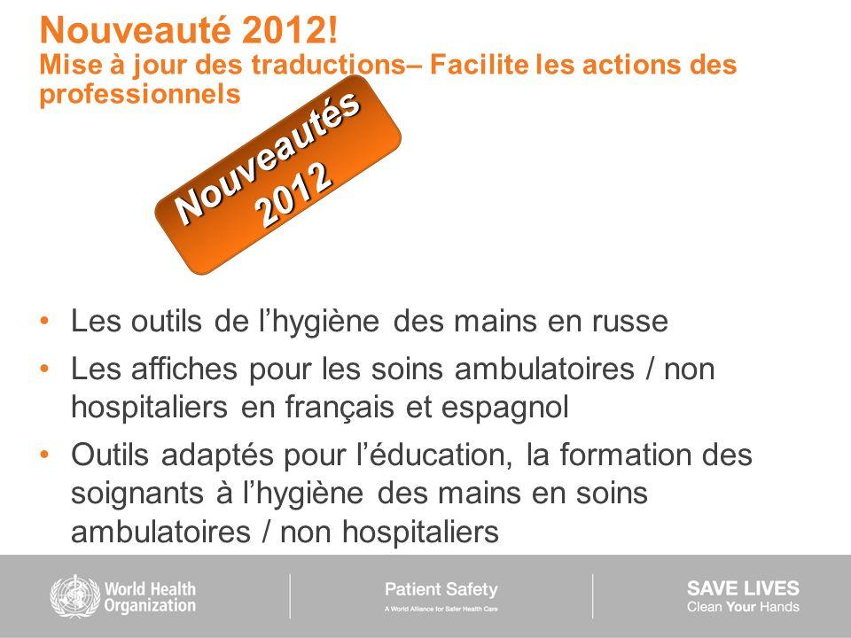 Les outils de lhygiène des mains en russe Les affiches pour les soins ambulatoires / non hospitaliers en français et espagnol Outils adaptés pour lédu