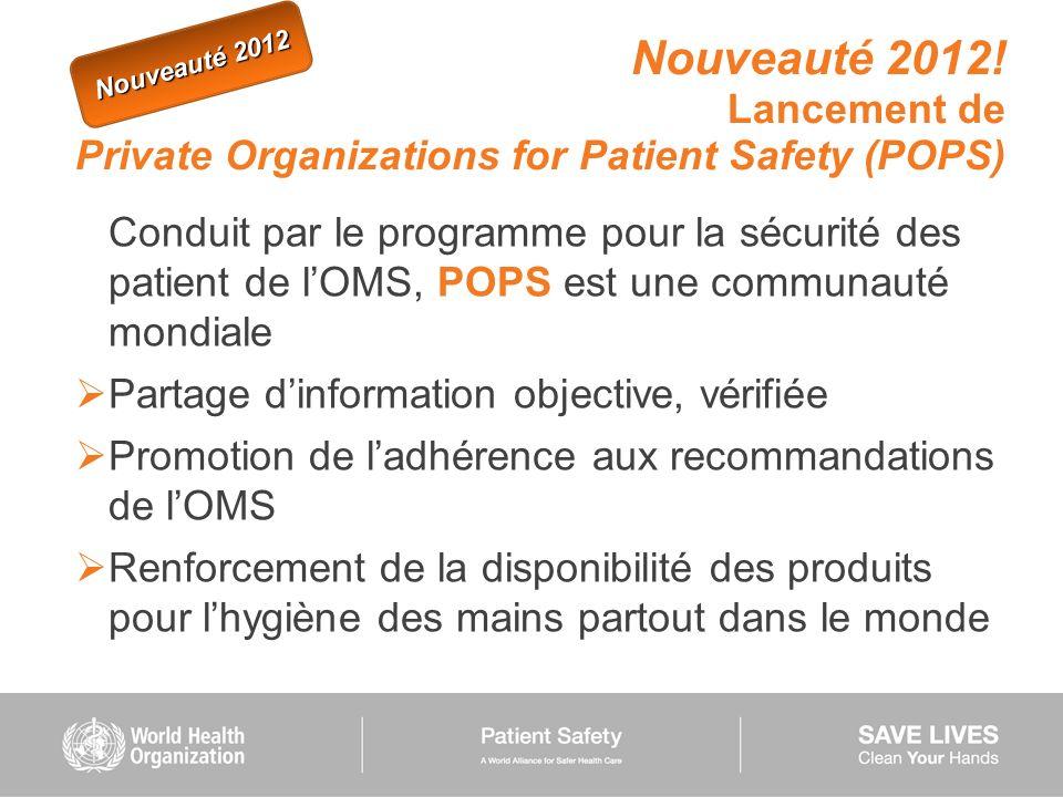 Conduit par le programme pour la sécurité des patient de lOMS, POPS est une communauté mondiale Partage dinformation objective, vérifiée Promotion de