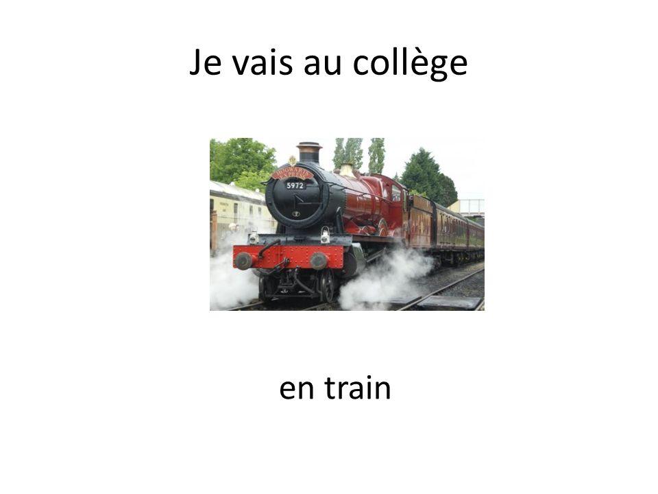 Je vais au collège en train