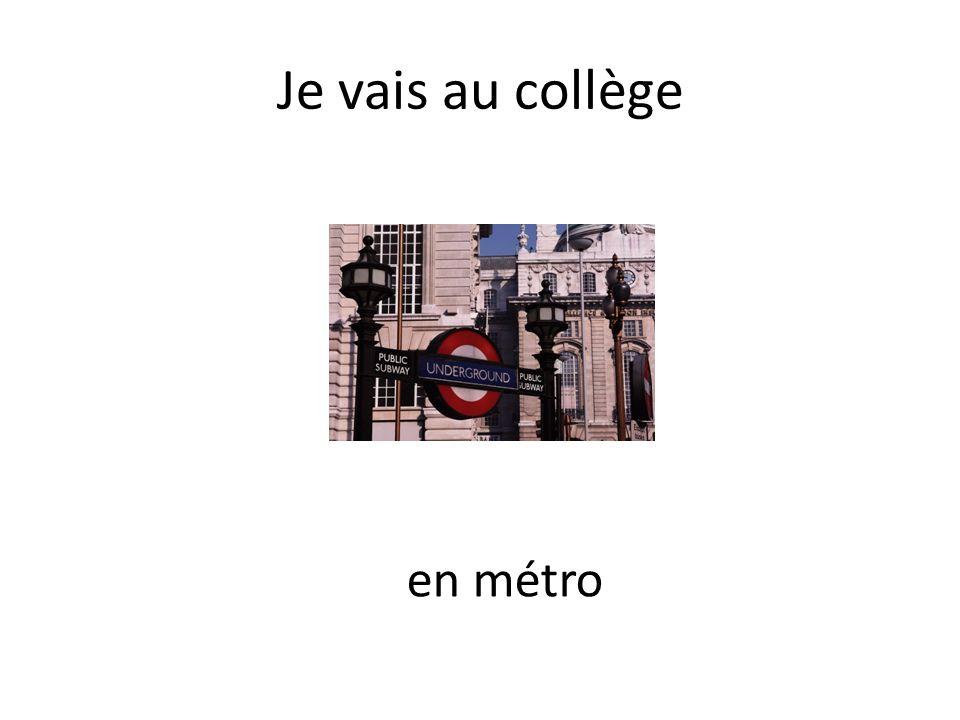 Je vais au collège en métro