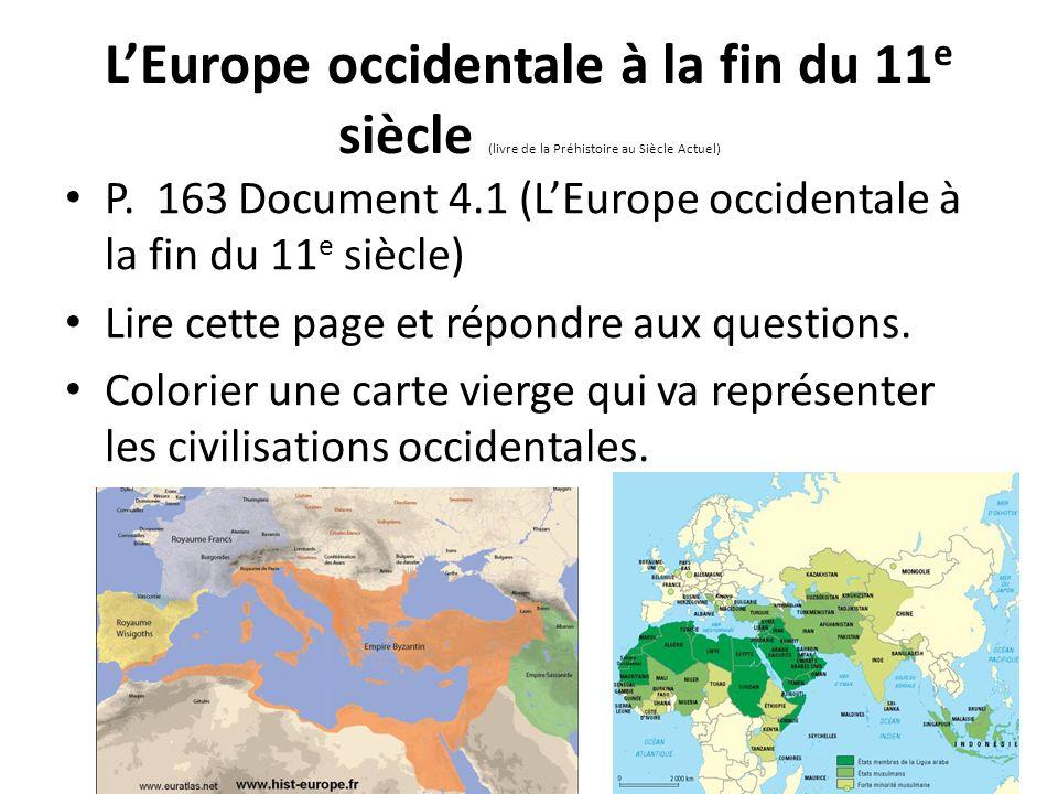 LEurope occidentale à la fin du 11 e siècle (livre de la Préhistoire au Siècle Actuel) P. 163 Document 4.1 (LEurope occidentale à la fin du 11 e siècl