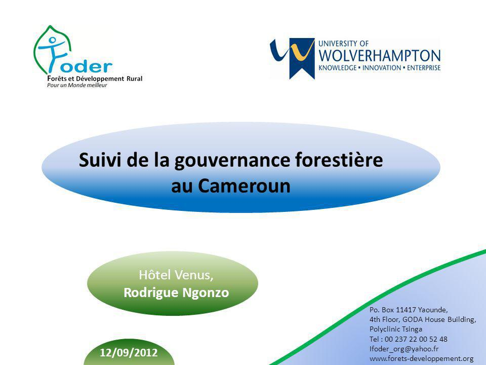 Po. Box 11417 Yaounde, 4th Floor, GODA House Building, Polyclinic Tsinga Tel : 00 237 22 00 52 48 Ifoder_org@yahoo.fr www.forets-developpement.org Sui