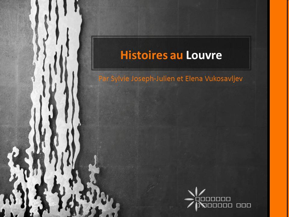 Histoires au Louvre Par Sylvie Joseph-Julien et Elena Vukosavljev Atelier d Ichere LLC