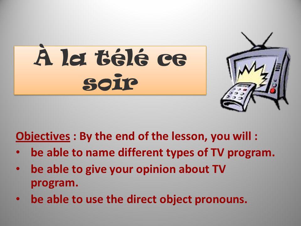 Les pronoms COD : Direct object pronouns A direct object pronoun replaces a noun which is the object of the sentence (e.g.