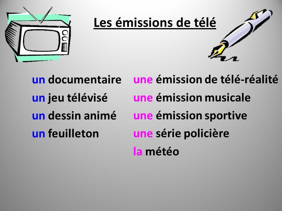 Les émissions de télé un documentaire un jeu télévisé un dessin animé un feuilleton une émission de télé-réalité une émission musicale une émission sp