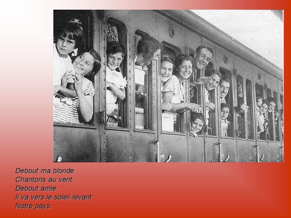 Ma blonde, entends-tu dans la ville Siffler les fabriques et les trains Allons au devant de la vie Allons au devant du matin