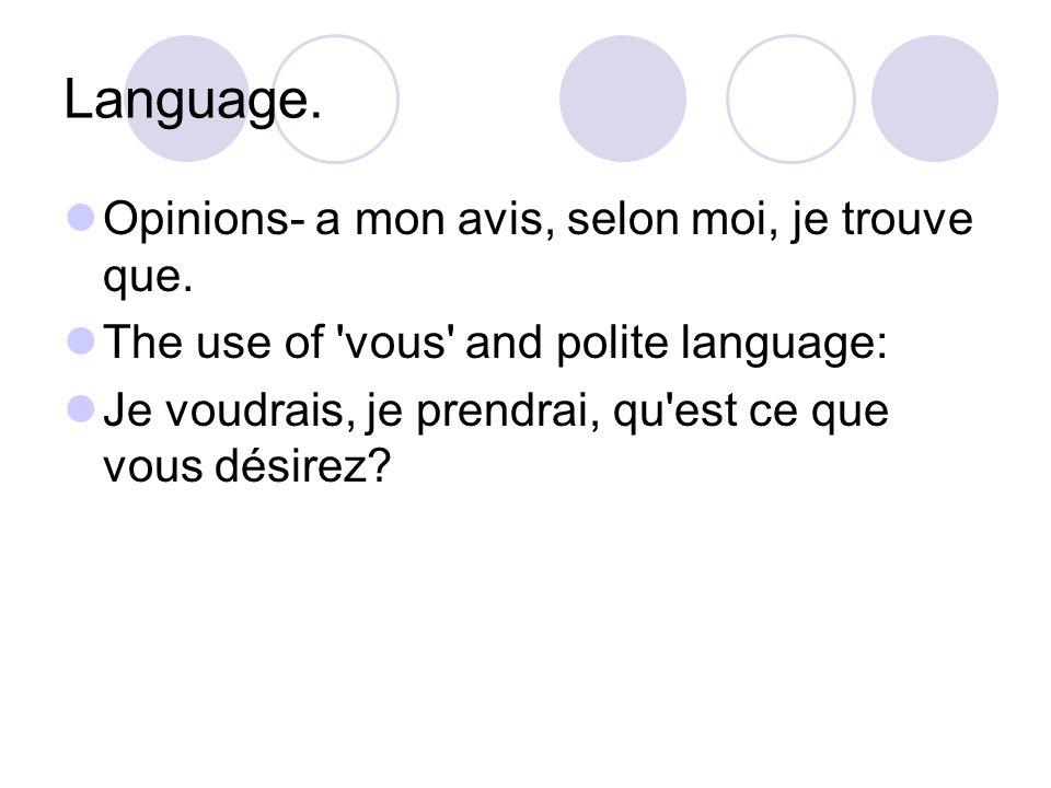 Language.Opinions- a mon avis, selon moi, je trouve que.