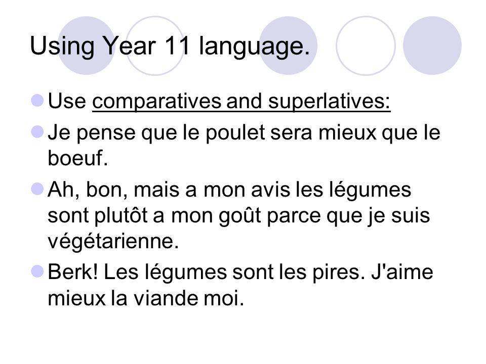 Using Year 11 language.