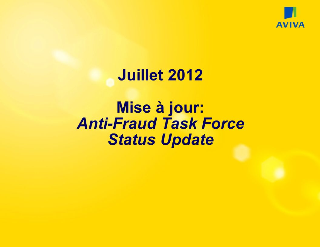 Juillet 2012 Mise à jour: Anti-Fraud Task Force Status Update