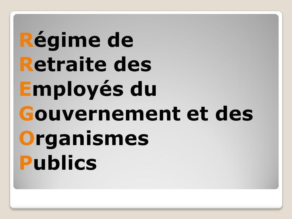 Régime de Retraite des Employés du Gouvernement et des Organismes Publics