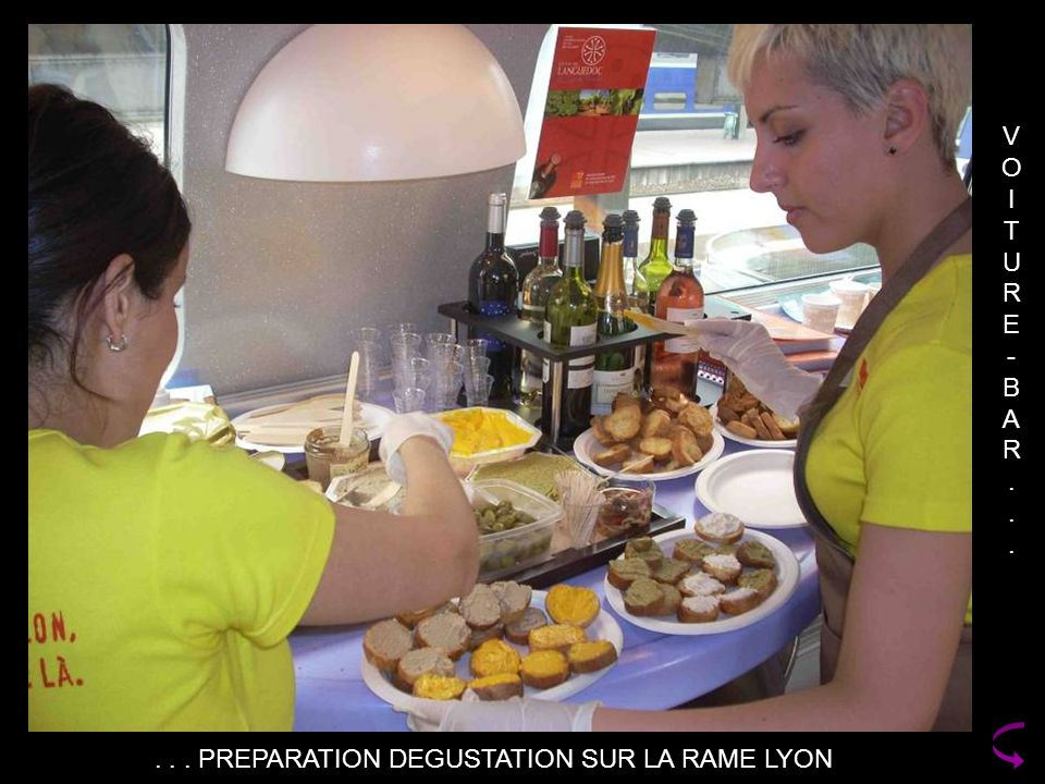 VOITURE-BAR...VOITURE-BAR...... PREPARATION DEGUSTATION SUR LA RAME LYON