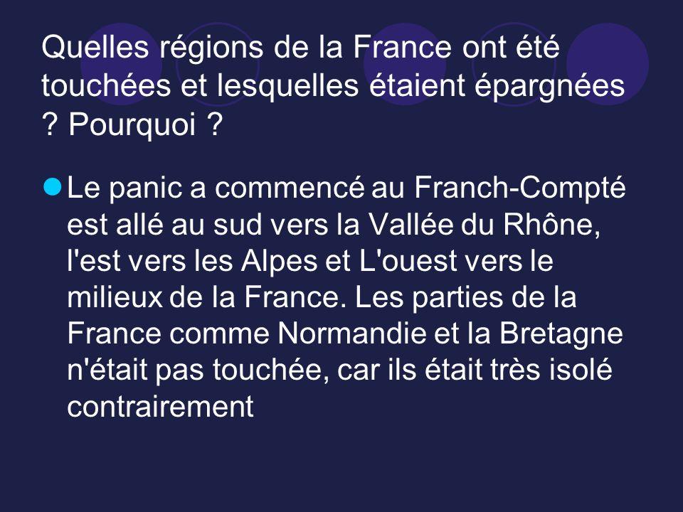 Quelles régions de la France ont été touchées et lesquelles étaient épargnées ? Pourquoi ? Le panic a commencé au Franch-Compté est allé au sud vers l
