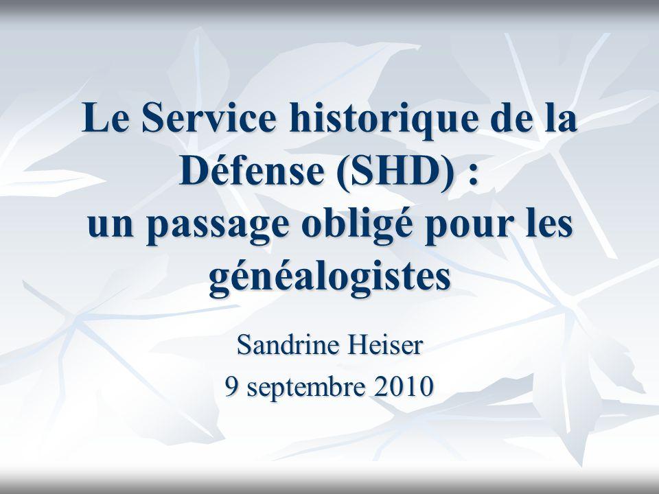 Le Service historique de la Défense (SHD) : un passage obligé pour les généalogistes Sandrine Heiser 9 septembre 2010