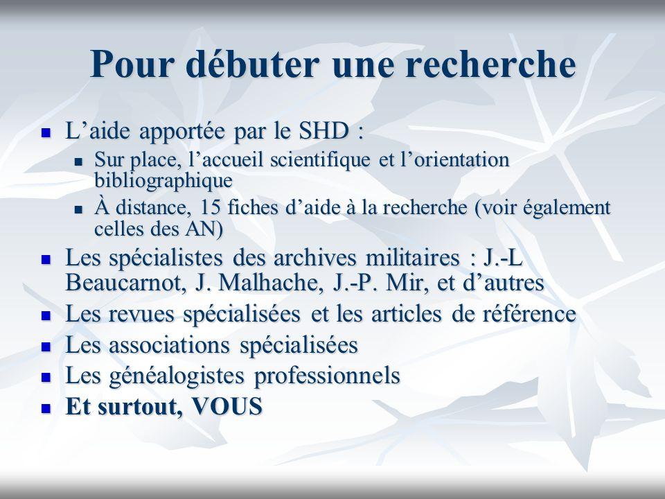 Pour débuter une recherche Laide apportée par le SHD : Laide apportée par le SHD : Sur place, laccueil scientifique et lorientation bibliographique Su