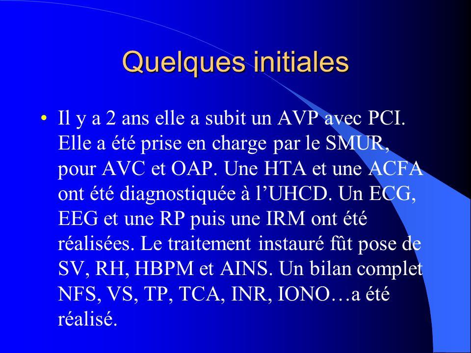 Quelques initiales Il y a 2 ans elle a subit un AVP avec PCI.