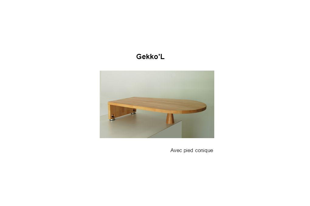 Gekko'L Avec pied conique