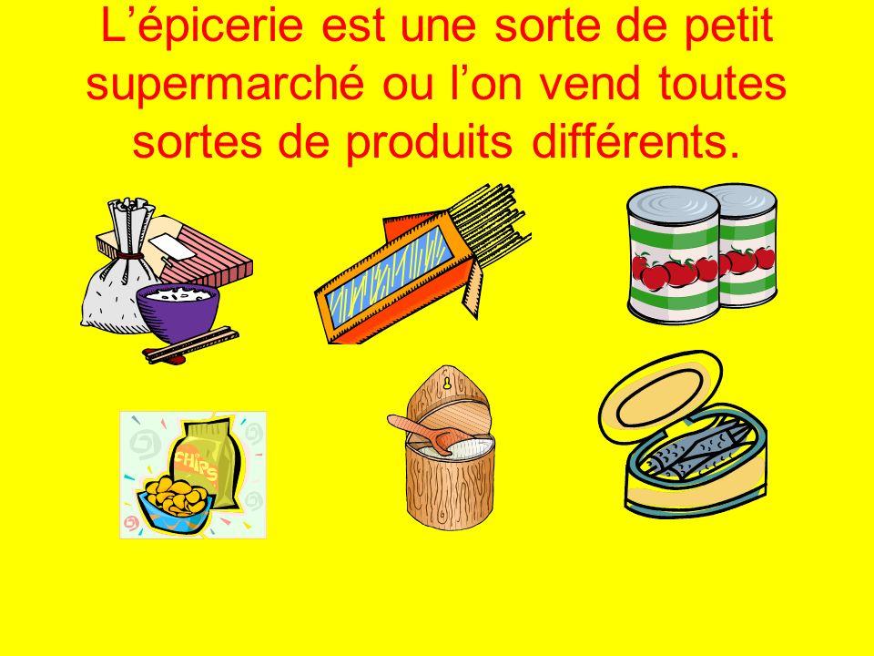 Lépicerie est une sorte de petit supermarché ou lon vend toutes sortes de produits différents.