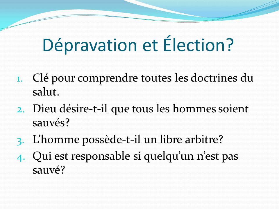 Dépravation et Élection.1. Clé pour comprendre toutes les doctrines du salut.