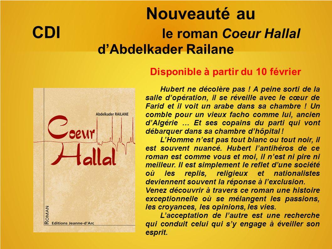 Nouveauté au CDI le roman Coeur Hallal dAbdelkader Railane Disponible à partir du 10 février Hubert ne décolère pas .