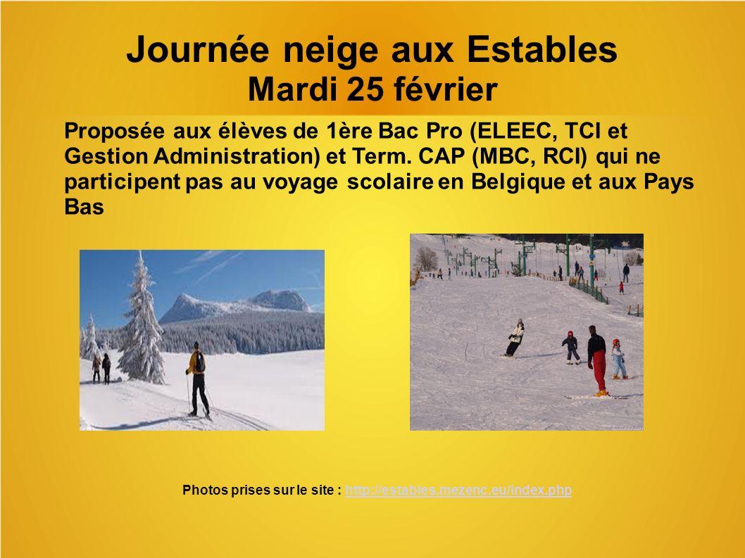 Journée neige aux Estables Mardi 25 février Proposée aux élèves de 1ère Bac Pro (ELEEC, TCI et Gestion Administration) et Term.