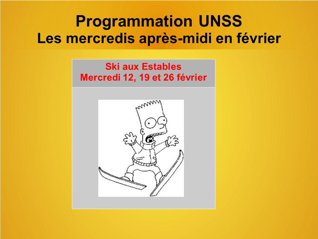 Programmation UNSS Les mercredis après-midi en février Ski aux Estables Mercredi 12, 19 et 26 février