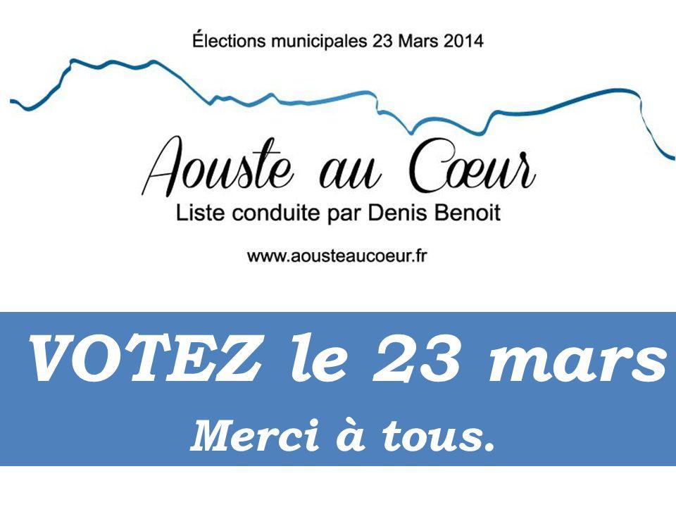 VOTEZ le 23 mars Merci à tous.