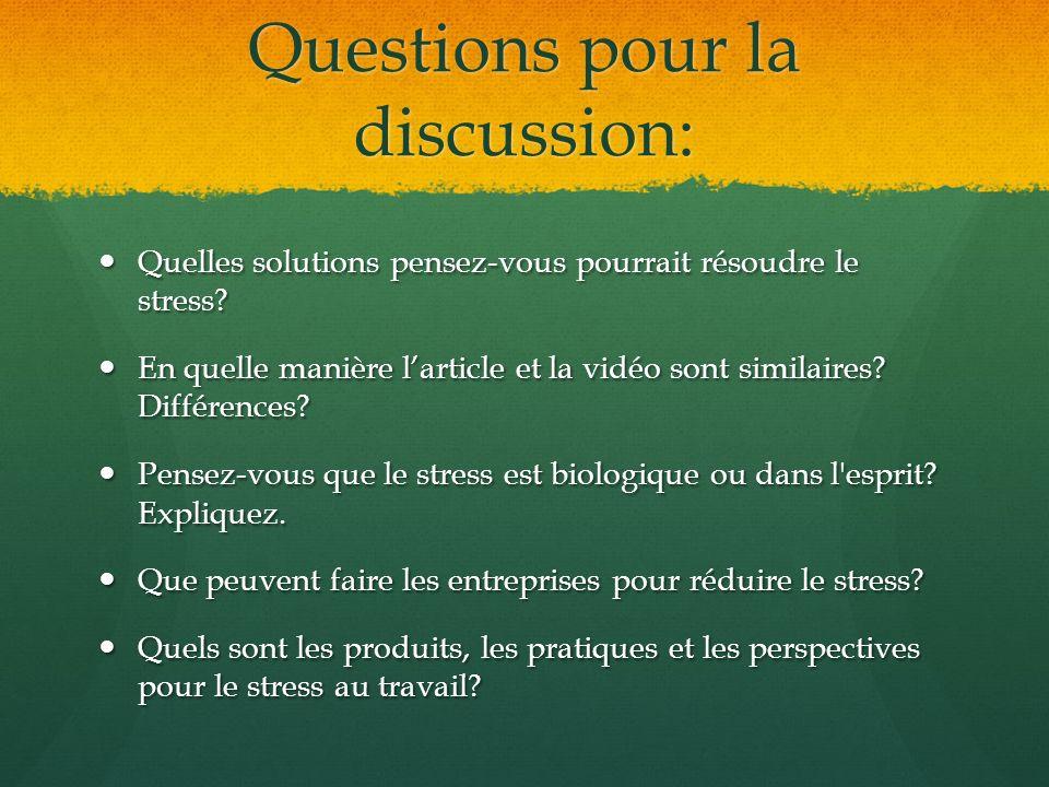 Questions pour la discussion: Quelles solutions pensez-vous pourrait résoudre le stress? Quelles solutions pensez-vous pourrait résoudre le stress? En