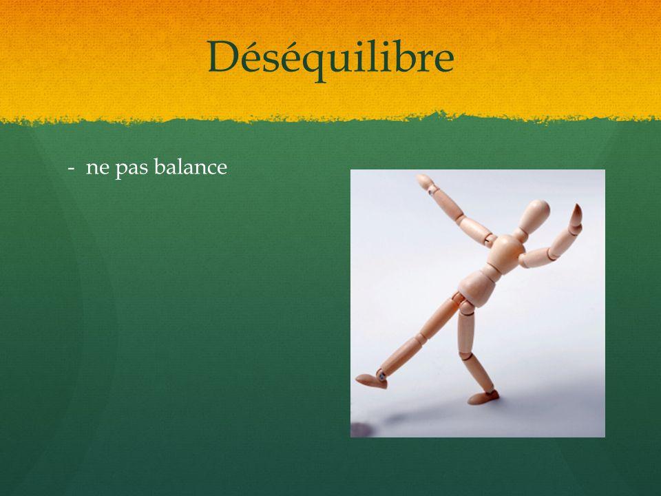 Déséquilibre - ne pas balance