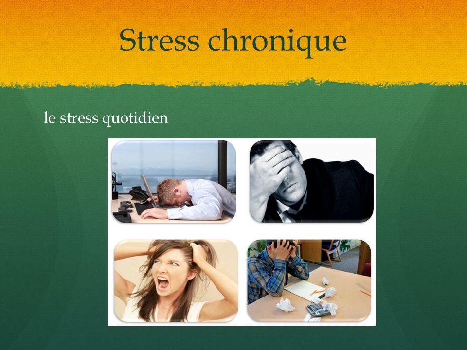 Stress chronique le stress quotidien
