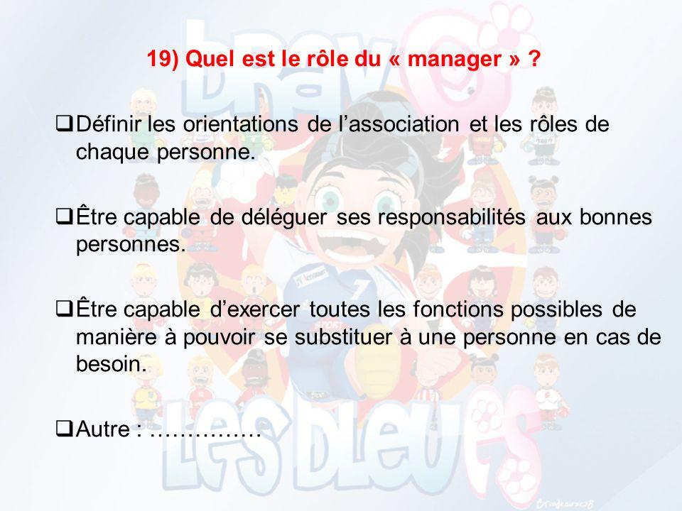 19) Quel est le rôle du « manager » .