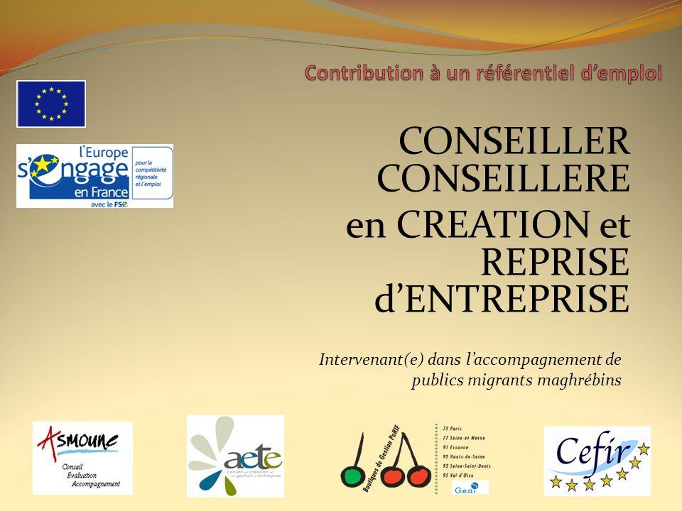 CONSEILLER CONSEILLERE en CREATION et REPRISE dENTREPRISE Intervenant(e) dans laccompagnement de publics migrants maghrébins
