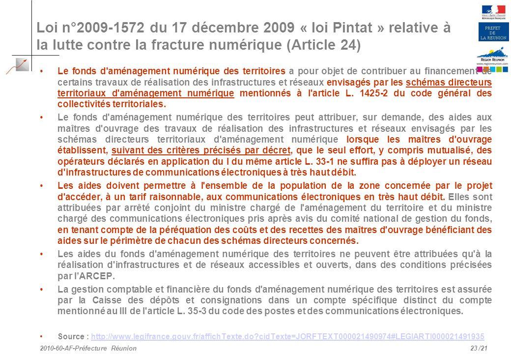 /21 Loi n°2009-1572 du 17 décembre 2009 « loi Pintat » relative à la lutte contre la fracture numérique (Article 24) Le fonds d'aménagement numérique