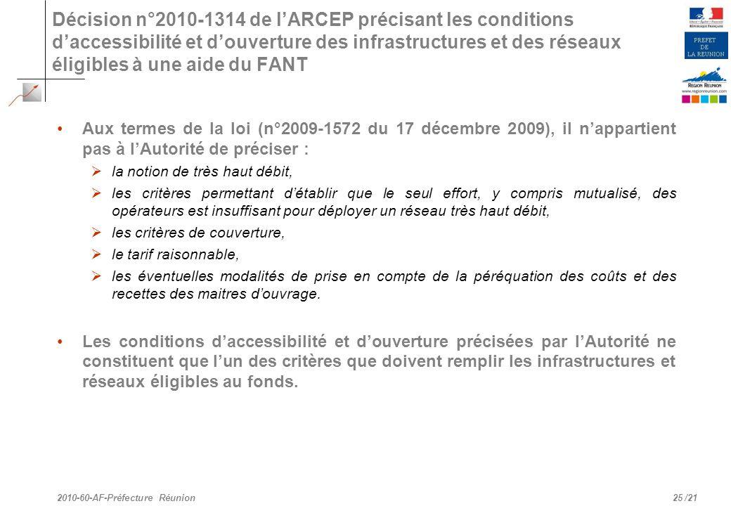 /21 Décision n°2010-1314 de lARCEP précisant les conditions daccessibilité et douverture des infrastructures et des réseaux éligibles à une aide du FA